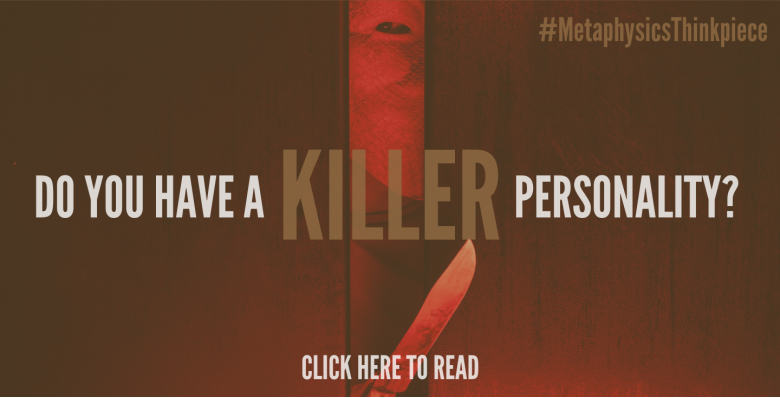 Do You Have A Killer Personality?