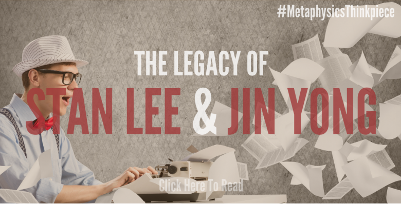 The Legacy Of Stan Lee & Jin Yong