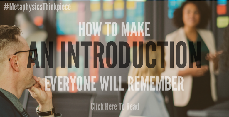 How To Make An Introduction Everyone Will Remember