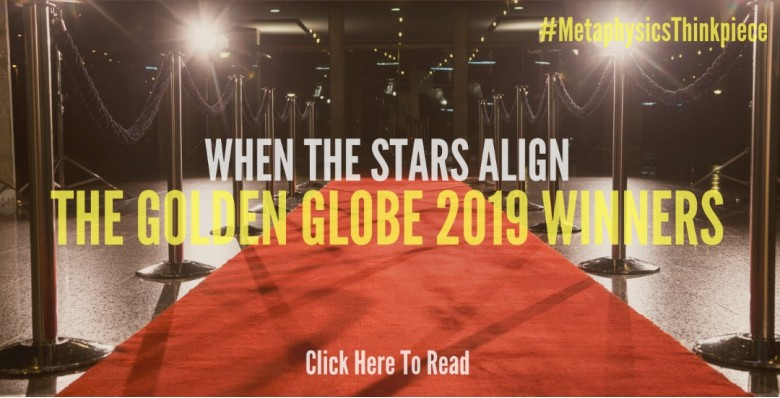 When The Stars Align: Spotlight On The Golden Globe 2019 Winners